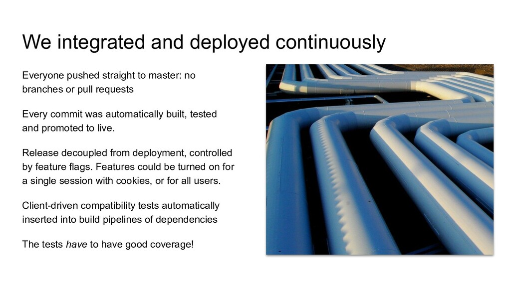 We integrated and deployed continuously Everyon...