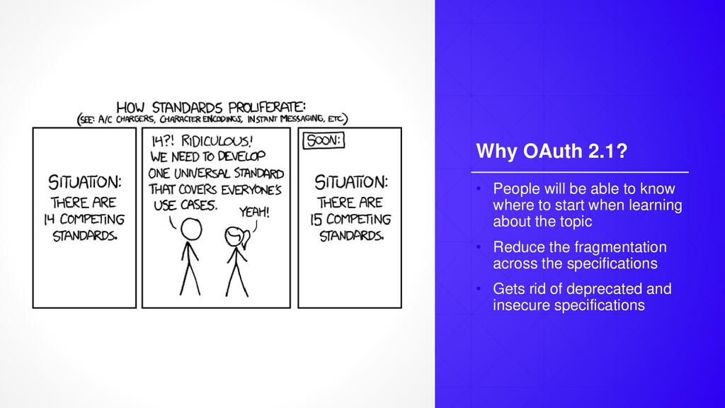 Why OAuth 2.1? • People will be able to know wh...