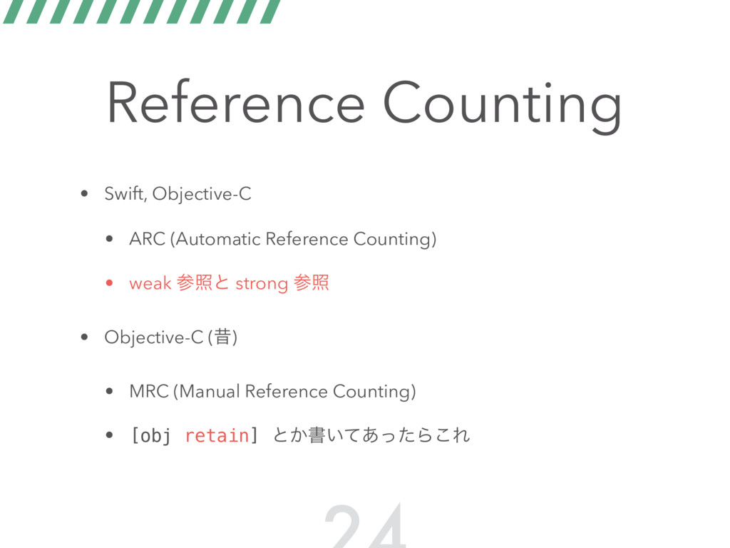 Reference Counting • Swift, Objective-C • ARC (...