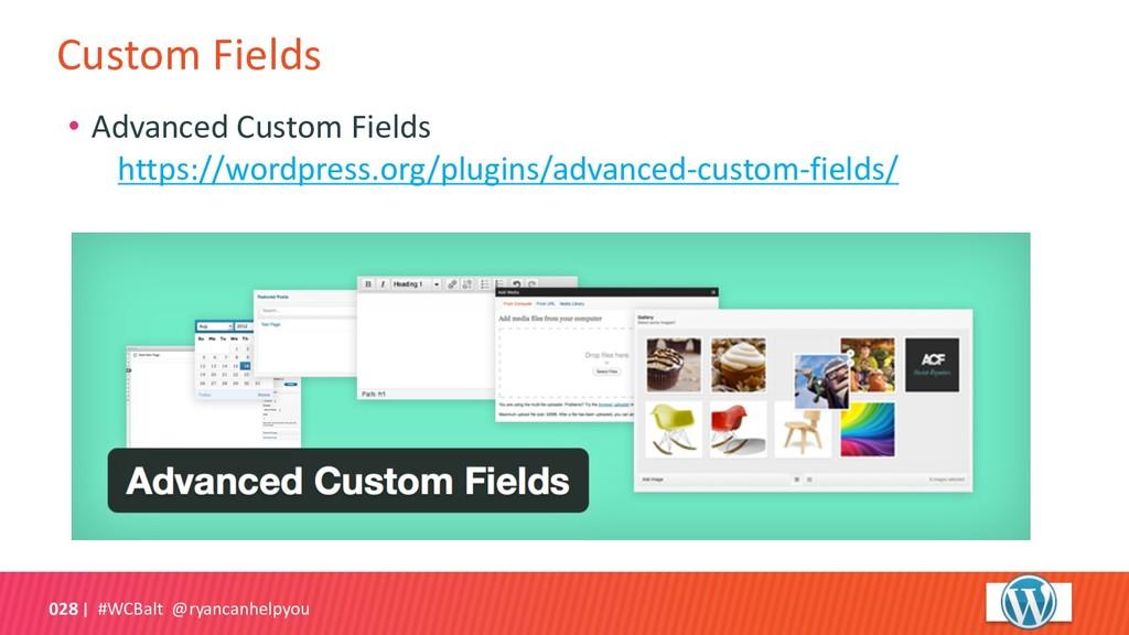Custom Fields #WCBalt @ryancanhelpyou 028 • Adv...