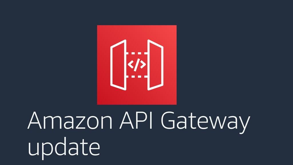 Amazon API Gateway update