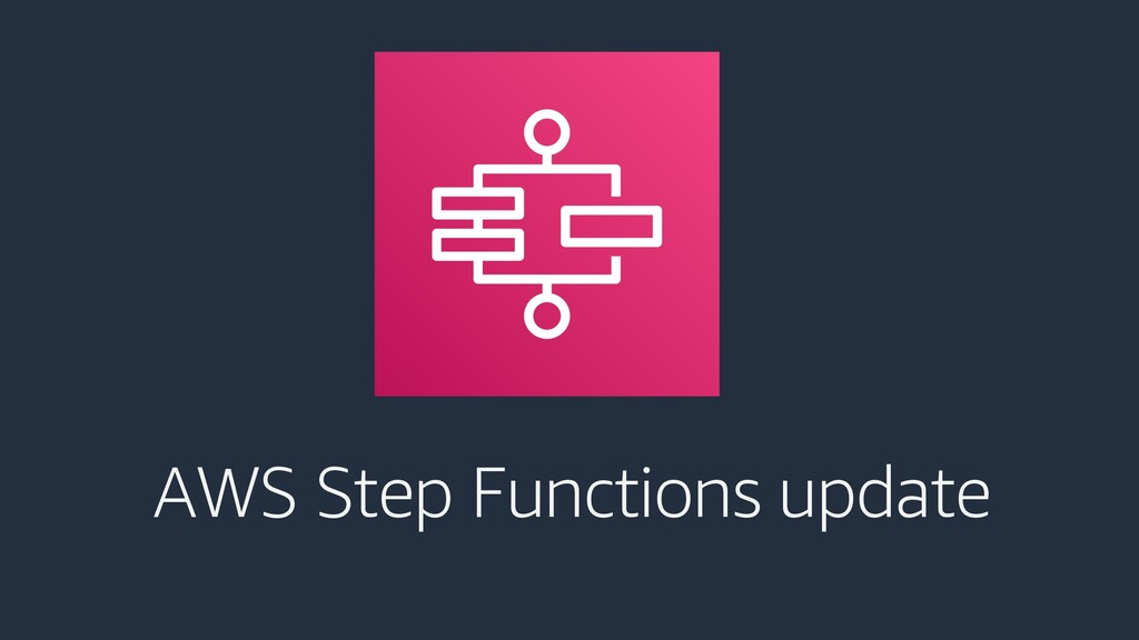 AWS Step Functions update