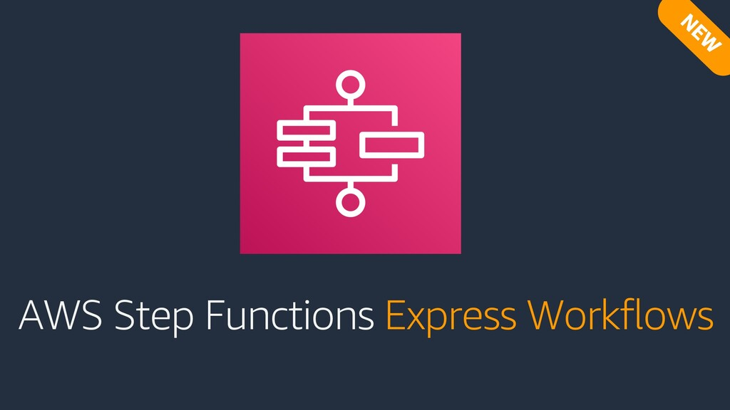 AWS Step Functions Express Workflows