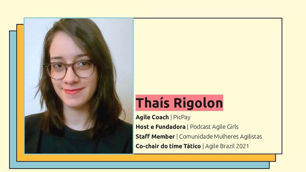 Title: Author: Name: Thaís Rigolon Agile Coach ...