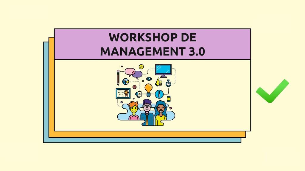 WORKSHOP DE MANAGEMENT 3.0