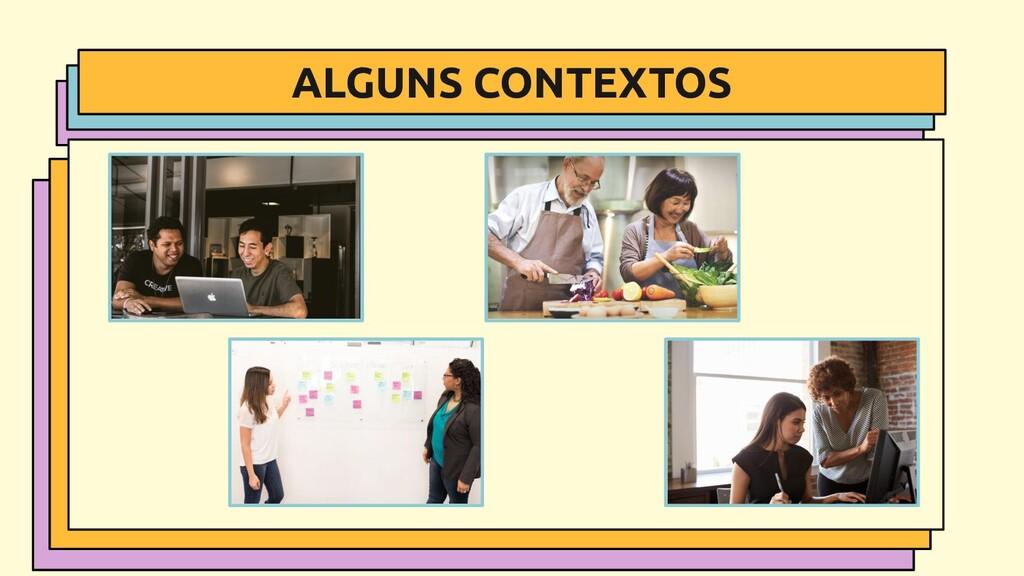 ALGUNS CONTEXTOS .