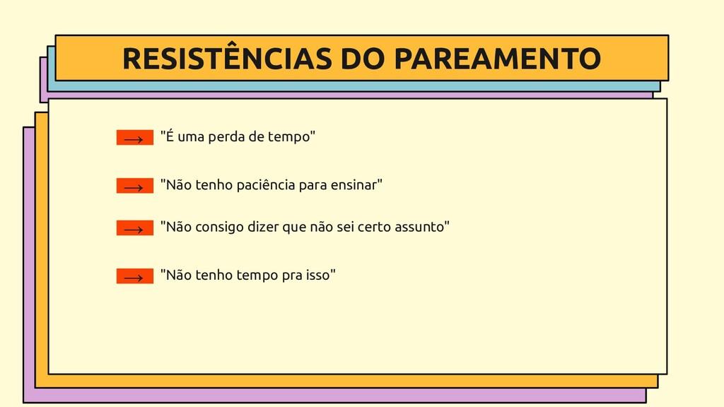 """RESISTÊNCIAS DO PAREAMENTO → """"É uma perda de te..."""