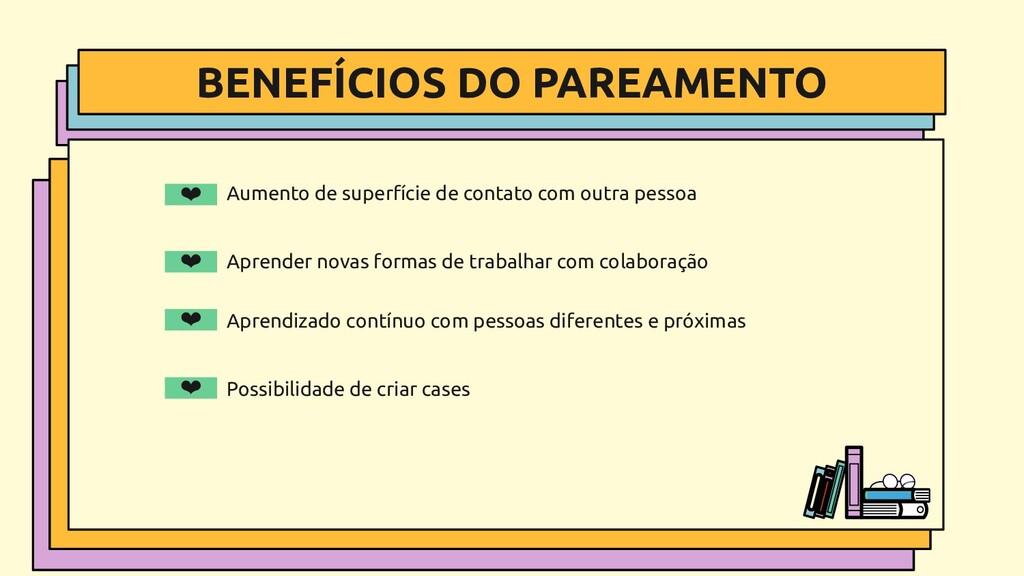 BENEFÍCIOS DO PAREAMENTO ❤ Aumento de superfíci...