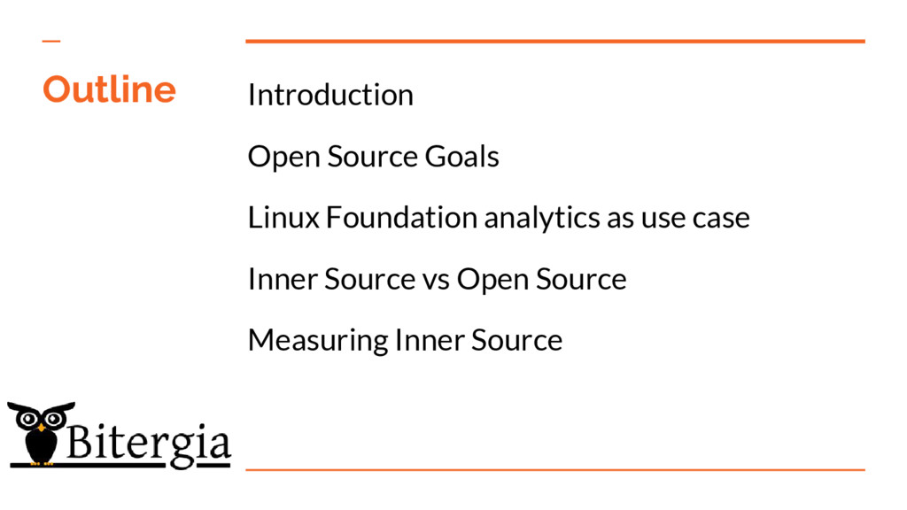 Outline Introduction Open Source Goals Linux Fo...