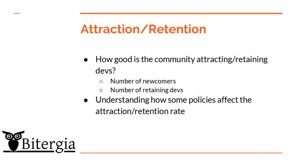 Attraction/Retention ● How good is the communit...