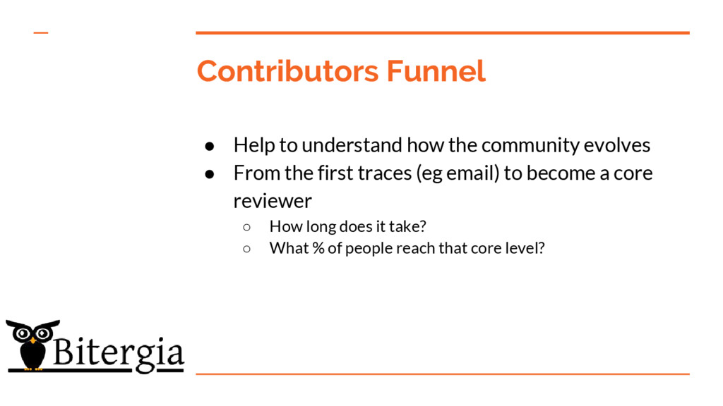 Contributors Funnel ● Help to understand how th...