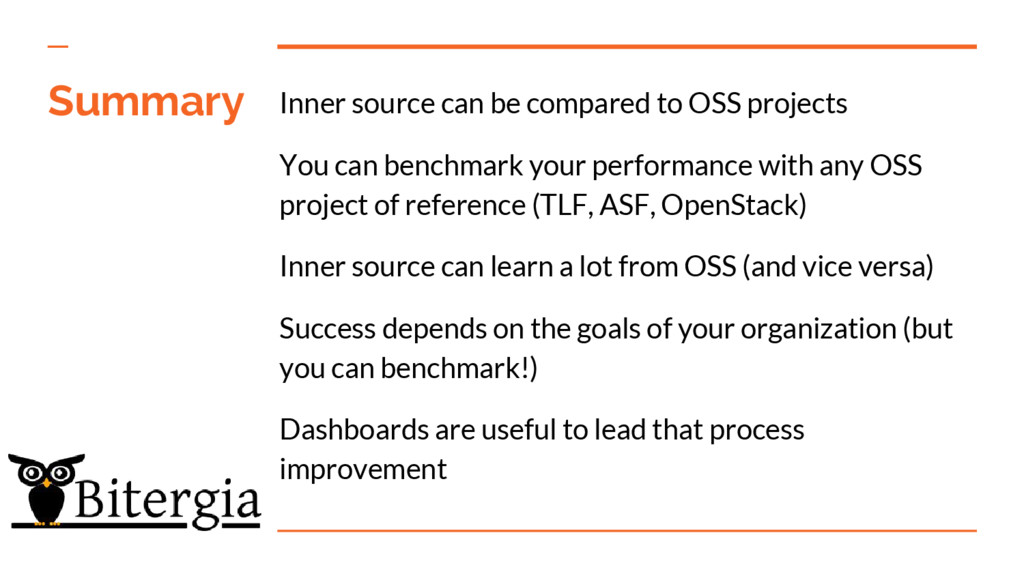 Summary Inner source can be compared to OSS pro...