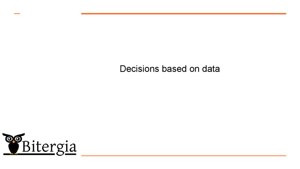 Decisions based on data