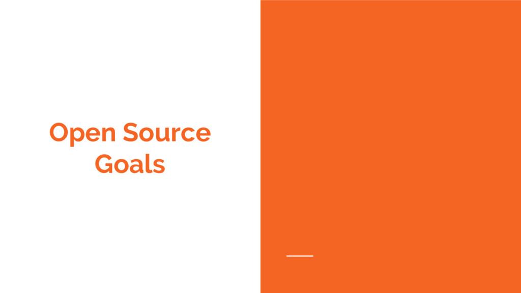 Open Source Goals