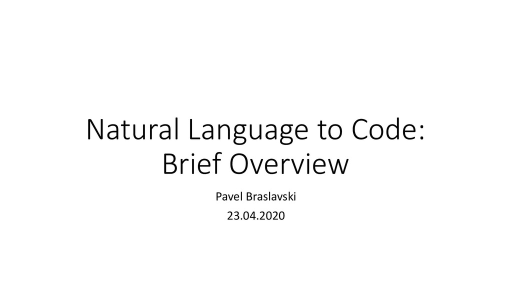 Natural Language to Code: Brief Overview Pavel ...