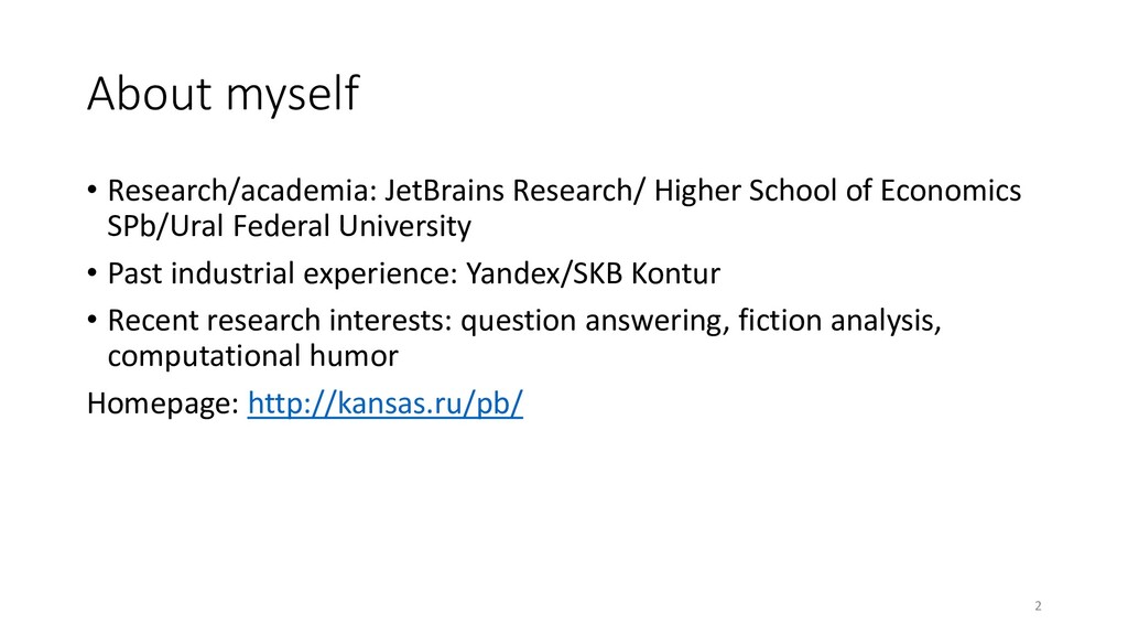 About myself • Research/academia: JetBrains Res...