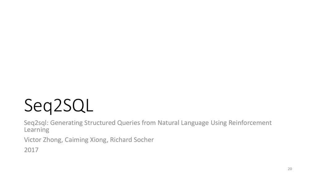 Seq2SQL Seq2sql: Generating Structured Queries ...