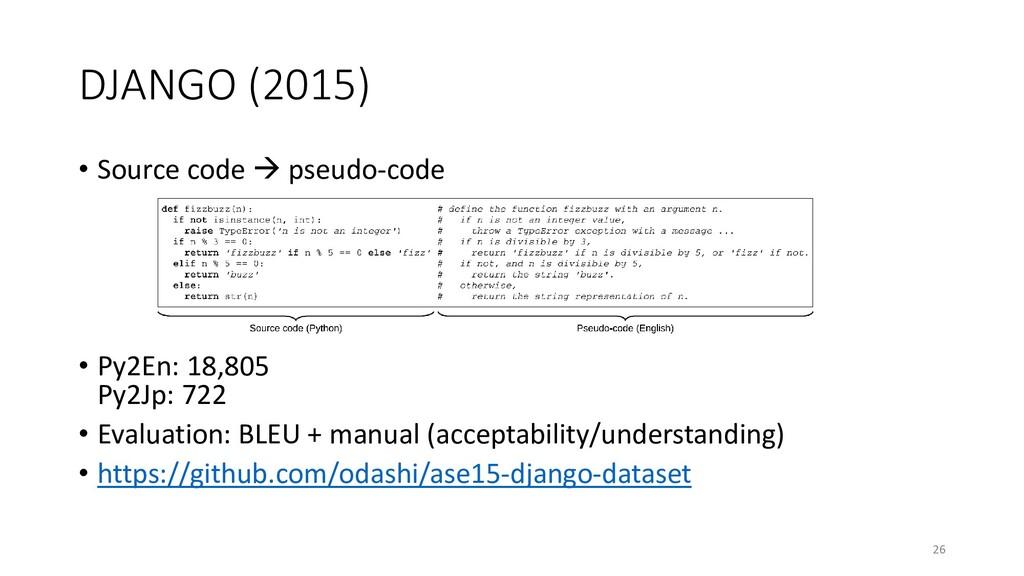 DJANGO (2015) • Source code → pseudo-code • Py2...