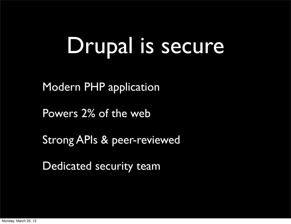 Drupal is secure Modern PHP application Powers ...