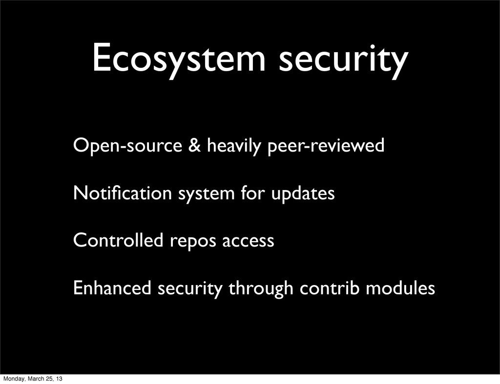 Ecosystem security Open-source & heavily peer-r...