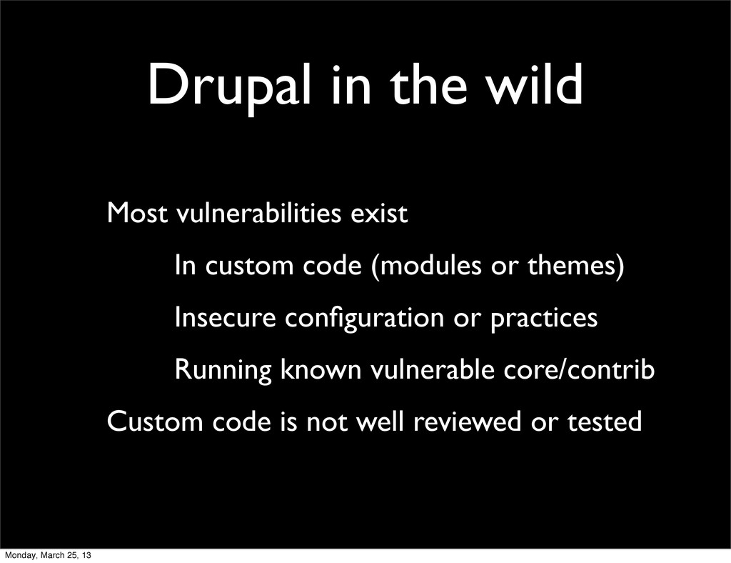 Drupal in the wild Most vulnerabilities exist I...
