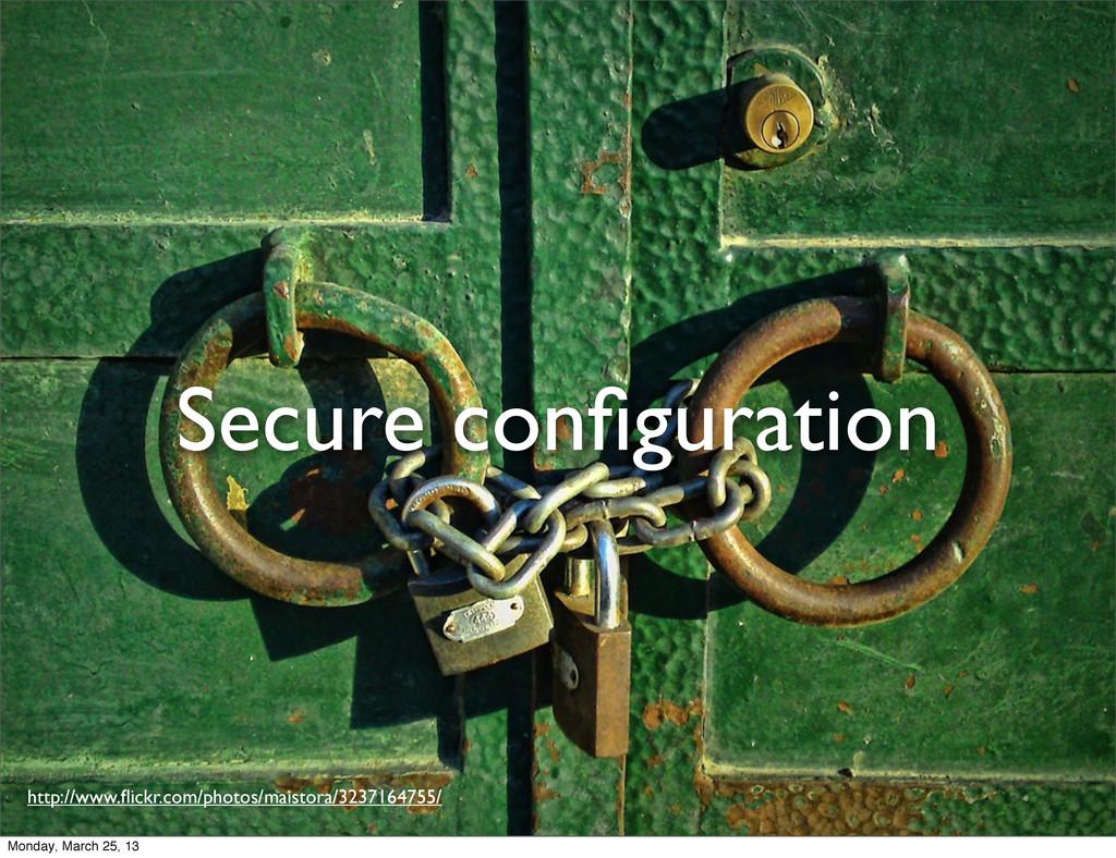 Secure configuration http://www.flickr.com/photos...