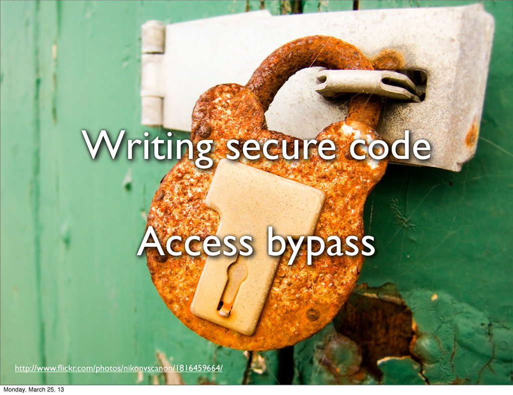 Writing secure code Access bypass http://www.fli...