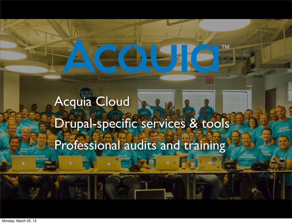 Acquia Cloud Drupal-specific services & tools Pr...