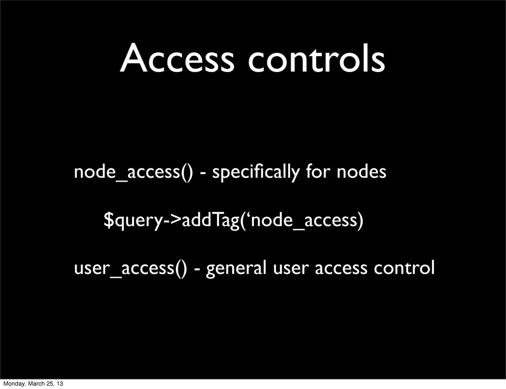 Access controls node_access() - specifically for...