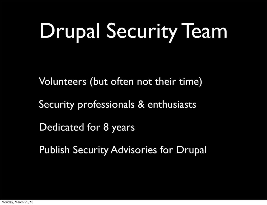 Drupal Security Team Volunteers (but often not ...