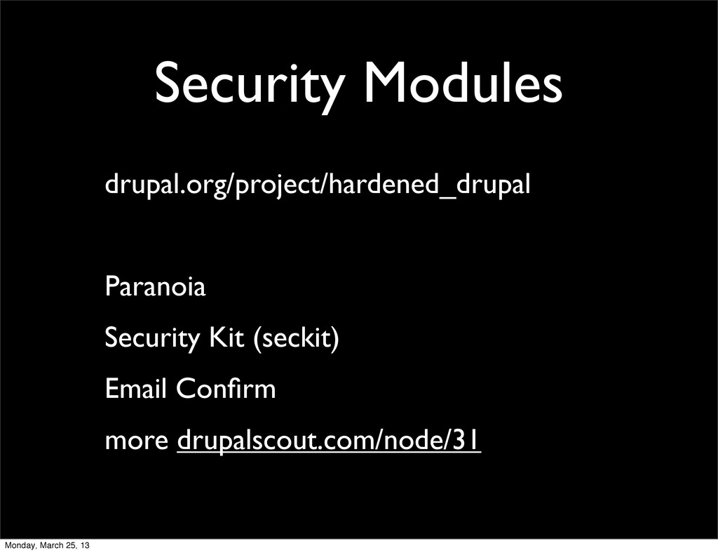 Security Modules drupal.org/project/hardened_dr...