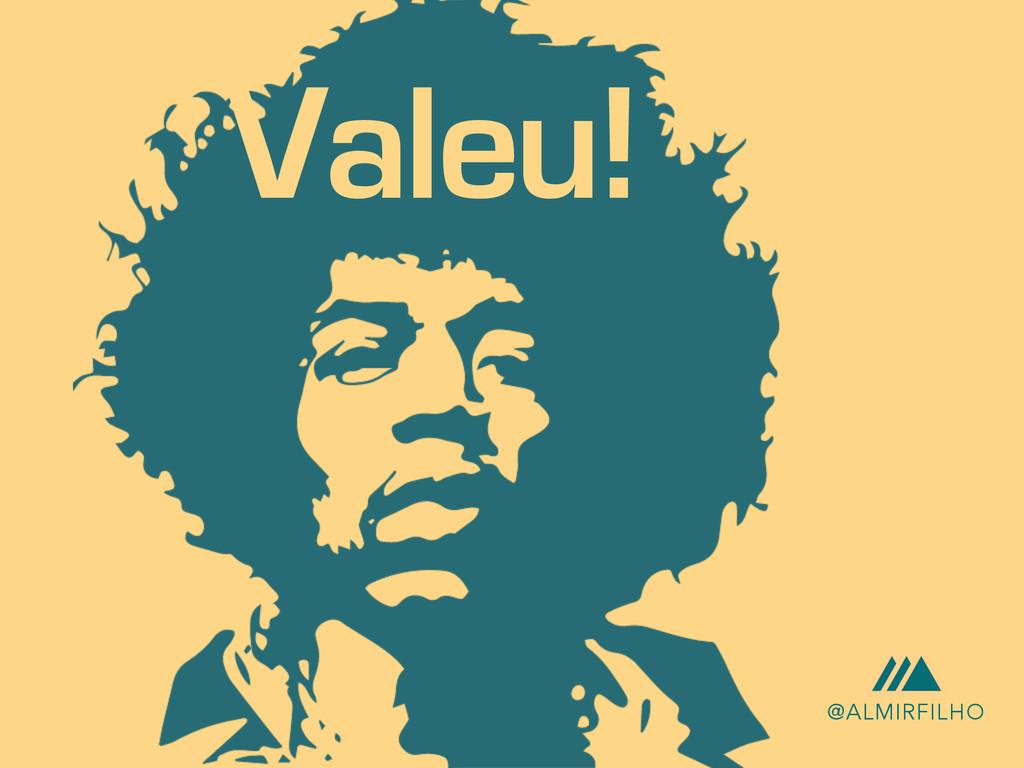 s Valeu! @ALMIRFILHO