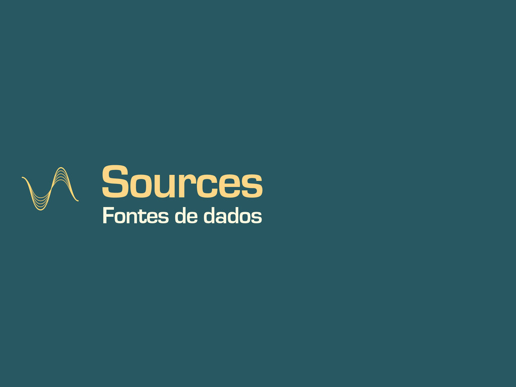 Sources Fontes de dados