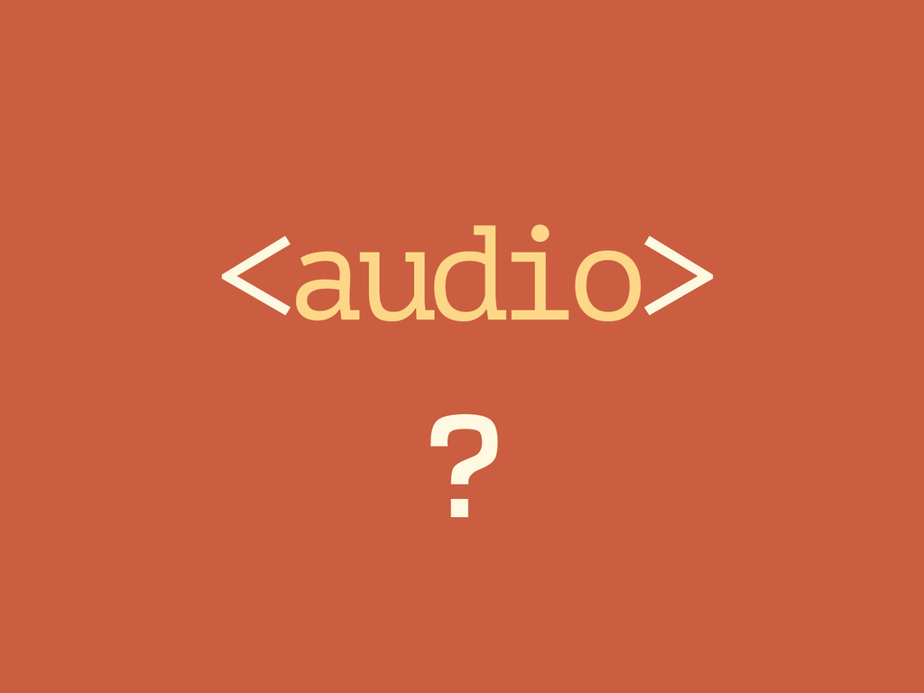 ? <audio>