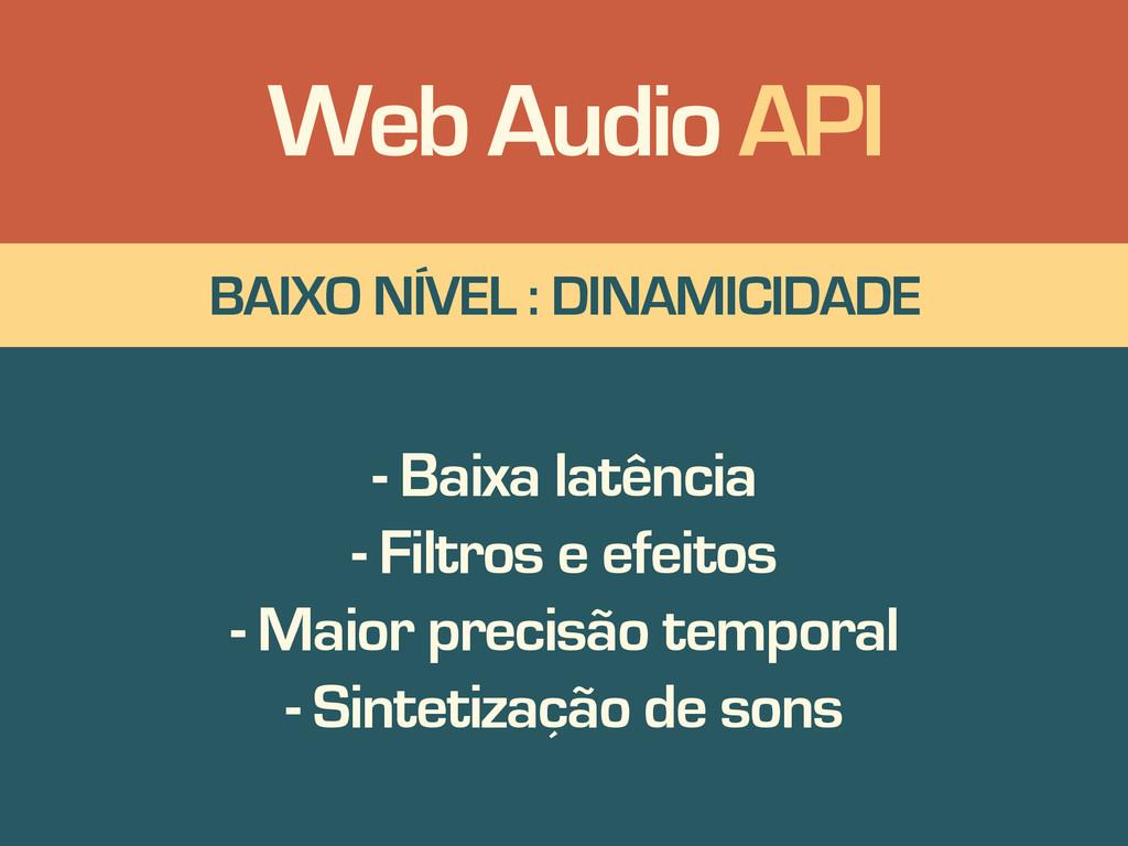 BAIXO NÍVEL : DINAMICIDADE - Baixa latência - F...