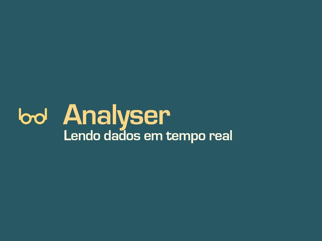 Analyser Lendo dados em tempo real