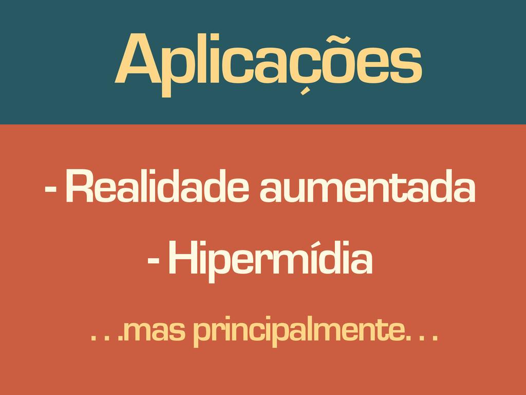 Aplicações - Realidade aumentada - Hipermídia ....