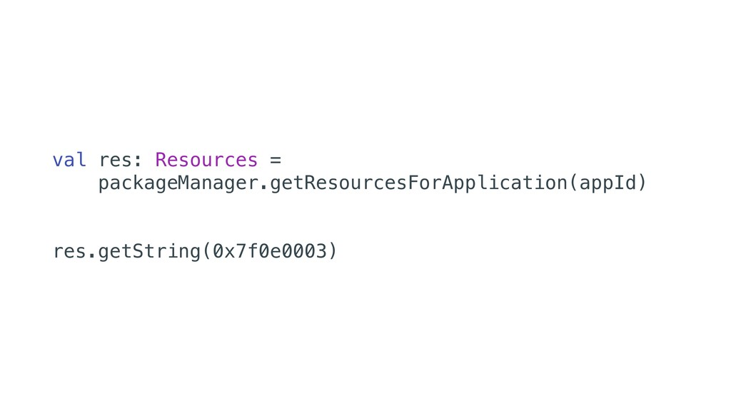 val res: Resources = packageManager.getResource...