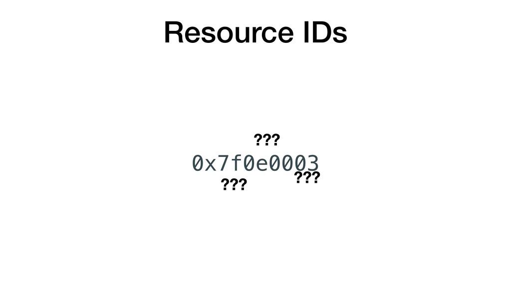 Resource IDs 0x7f0e0003 ??? ??? ???