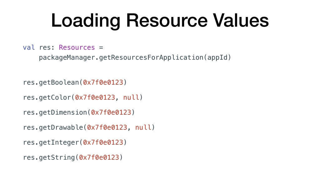 Loading Resource Values val res: Resources = pa...