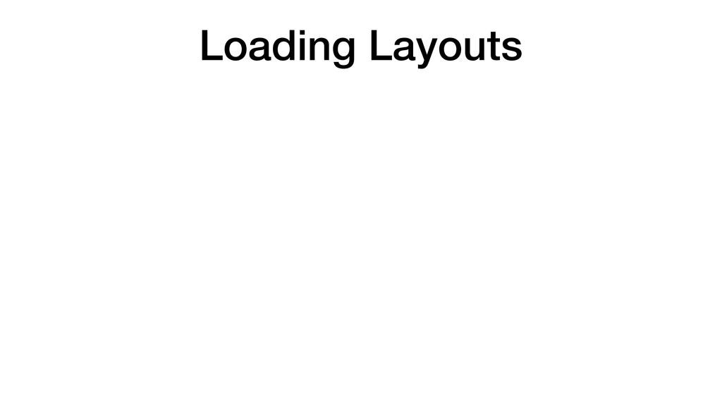 Loading Layouts