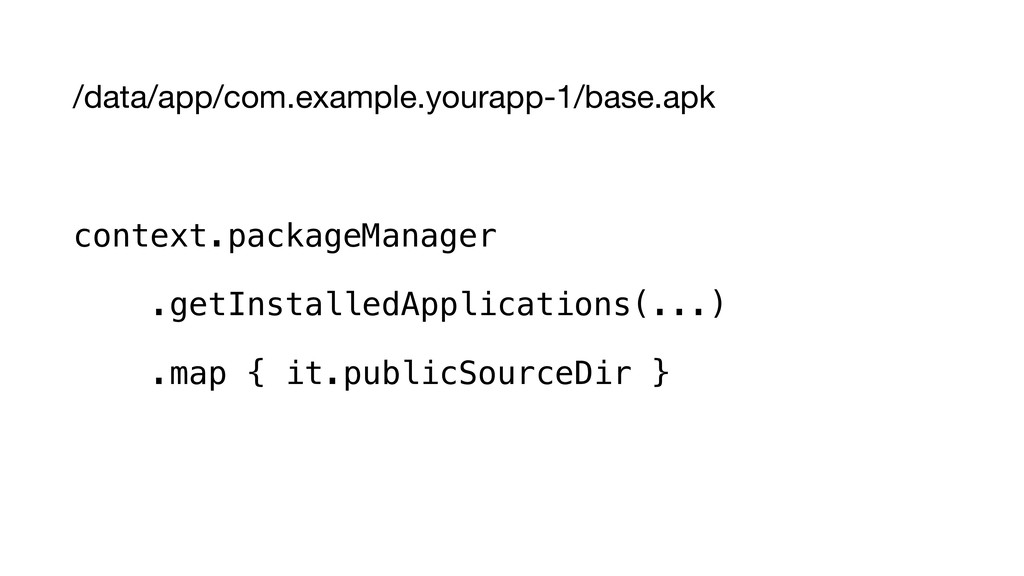 /data/app/com.example.yourapp-1/base.apk  conte...