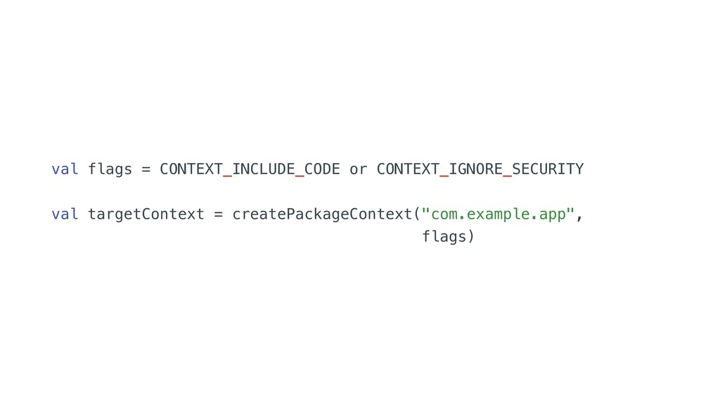 val flags = CONTEXT_INCLUDE_CODE or CONTEXT_IGN...