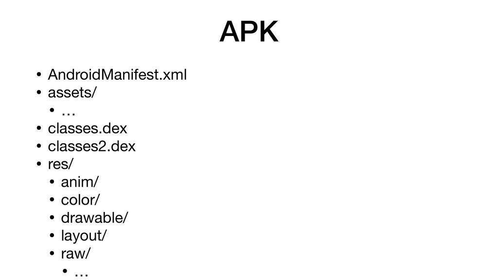 APK • AndroidManifest.xml  • assets/  • …  • cl...