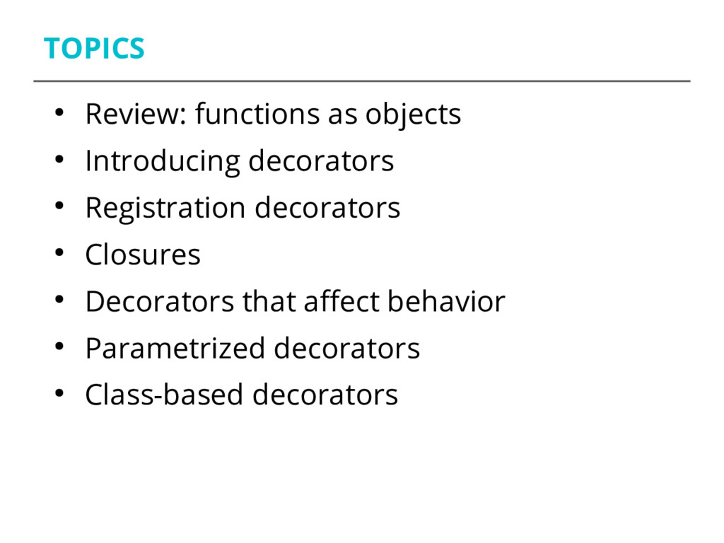 TOPICS ● Review: functions as objects ● Introdu...