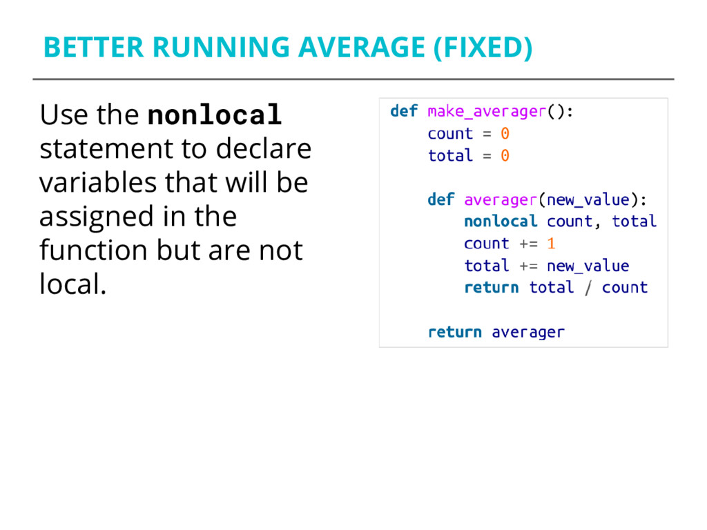 BETTER RUNNING AVERAGE (FIXED) Use the nonlocal...