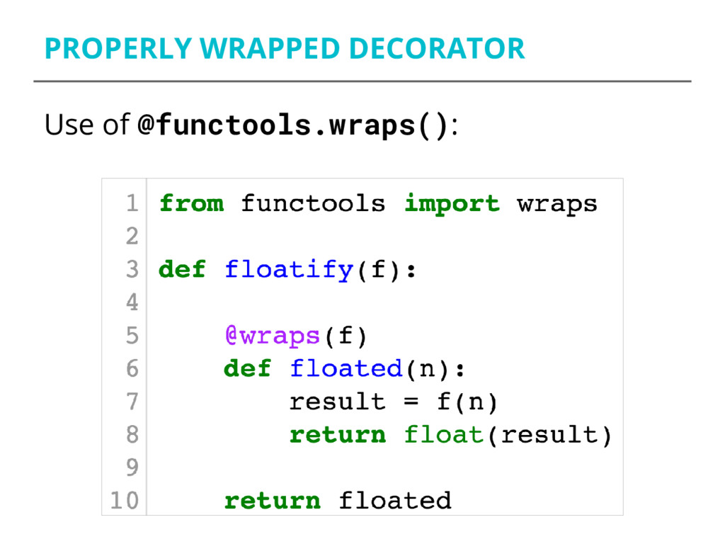 PROPERLY WRAPPED DECORATOR Use of @functools.wr...