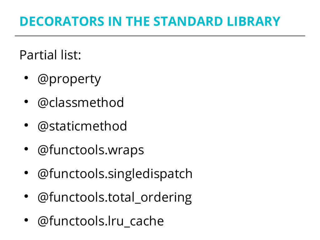DECORATORS IN THE STANDARD LIBRARY Partial list...