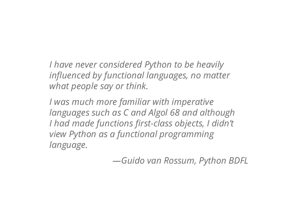 I have never considered Python to be heavily in...
