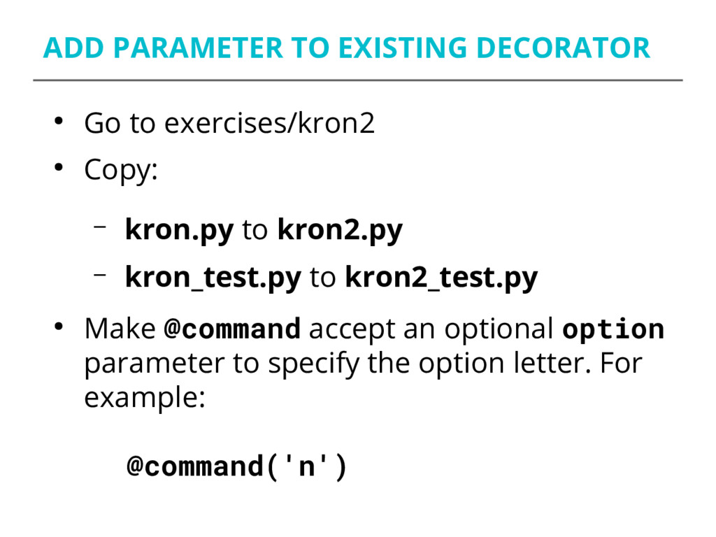ADD PARAMETER TO EXISTING DECORATOR ● Go to exe...